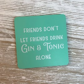 Friends...' Gin & Tonic Drinks Coaster