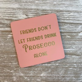 'Friends...' Prosecco Drinks Coaster