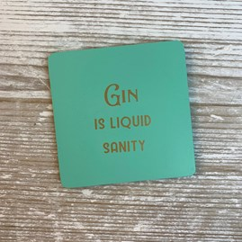 'Gin Is Liquid Sanity' Drinks Coaster