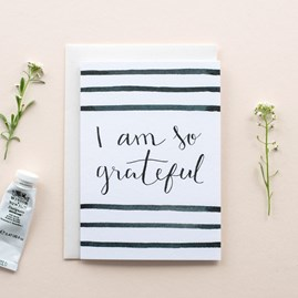 'I Am So Grateful' Card