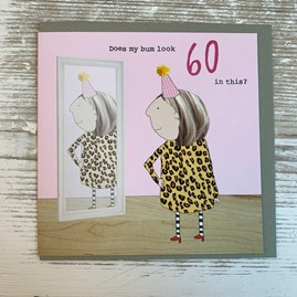 'Does My Bum Look 60...' Greetings Card