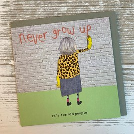 'Never Grow Up...' Greetings Card