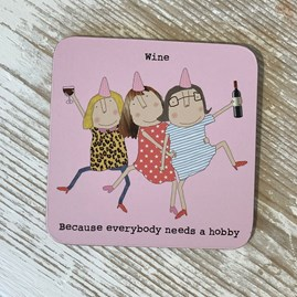 '... Everybody Needs A Hobby' Drinks Coaster