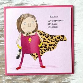'My Mum. 60% Superhero…' Greetings Card