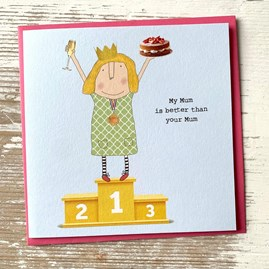 'My Mum Is Better Than Your Mum' Greetings Card