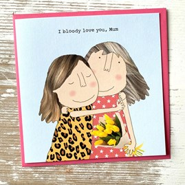 'I Bloody Love You Mum' Greetings Card