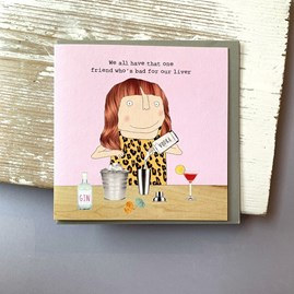 'We All Have That One Friend...' Greetings Card