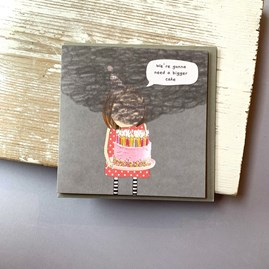 'We're Gonna Need A Bigger Cake' Greetings Card