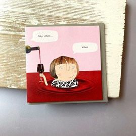 'Say When...' Wine Lover Greetings Card