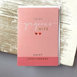 'To My Gorgeous Wife...' Anniversary Card