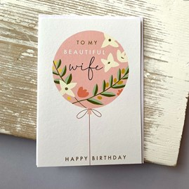 'To My Beautiful Wife' Birthday Card