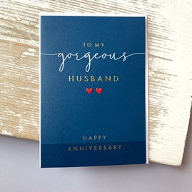 'To My Gorgeous Husband...' Anniversary Card