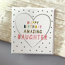 'Happy Birthday Amazing Daughter' Greetings Card