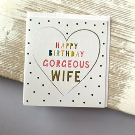 'Happy Birthday Gorgeous Wife' Greetings Card