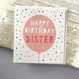'Happy Birthday Sister' Greetings Card