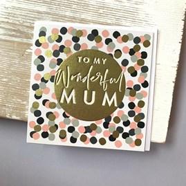 'To My Wonderful Mum' Greetings Card