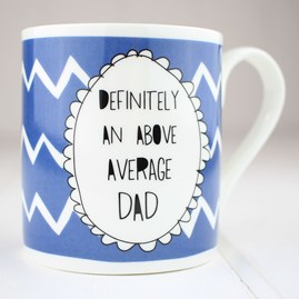 'Definitely An Above Average Dad' China Mug