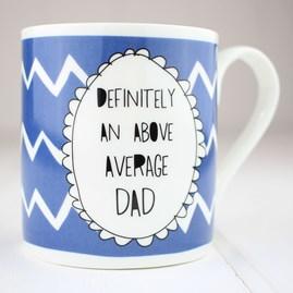 'Definitely An Above Average Dad' China Mug