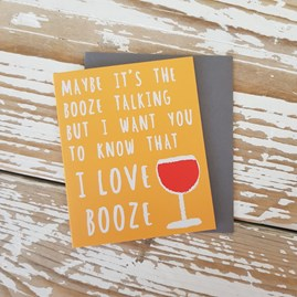 'Maybe It's The Booze...' Greetings Card