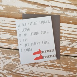 'If My Friend Laughs...' Greetings Card