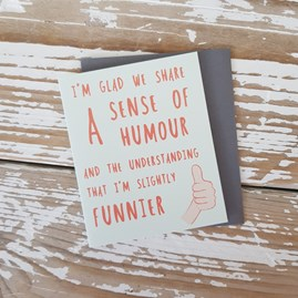 '...I'm Slightly Funnier' Mini Greetings Card