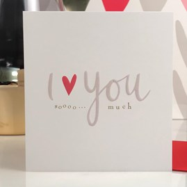 Caroline Gardner 'I Love You Soooo Much' Card