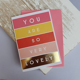 'You Are So Very Lovely!' Greetings Card