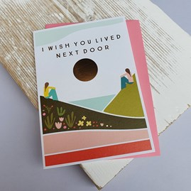 'I Wish You Lived Next Door' Greetings Card