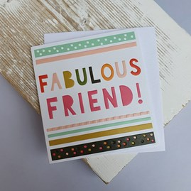 'Fabulous Friend!' Greetings Card