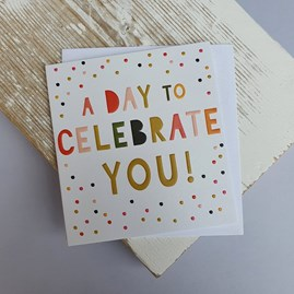 'A Day To Celebrate You' Greetings Card