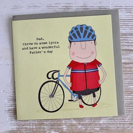 'Dad, Throw On Some Lycra...' Father's Day Card