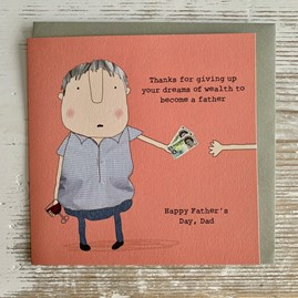 'Thanks For Giving Up Your Dreams...' Father's Day Card