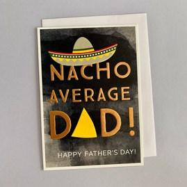 'Nacho Average Dad!...' Father's Day Card
