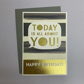 'Today Is All About You!...' Greetings Card
