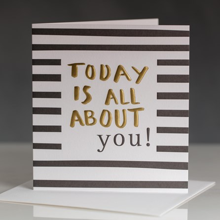 Caroline Gardner 'Today Is All About You' Greetings Card
