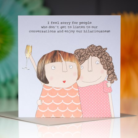 '...Enjoy Our Hilariousness' Greetings Card