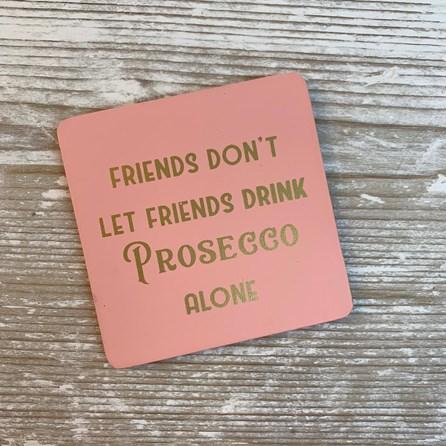'Friends...' Prosecco Drinks Coaster