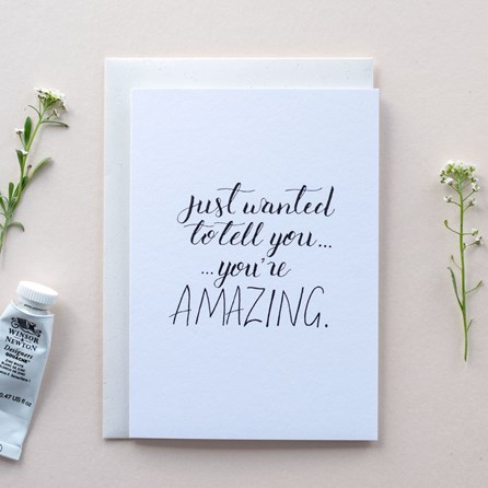 'Just Wanted To Tell You...You're Amazing' Card