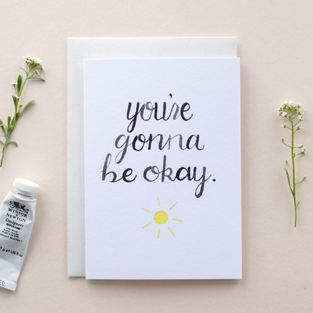 'You're Gonna Be Okay' Card
