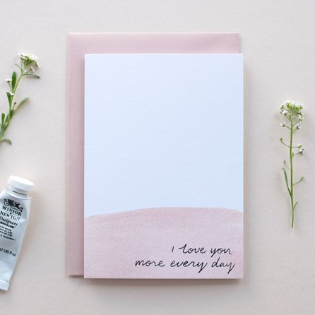 'I Love You More Every Day' Card