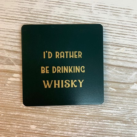 'I'd Rather Be Drinking Whisky' Drinks Coaster