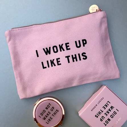 'I Woke Up Like This' Make Up Bag