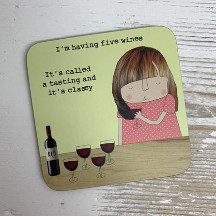 'I'm Having Five Wines...' Coaster