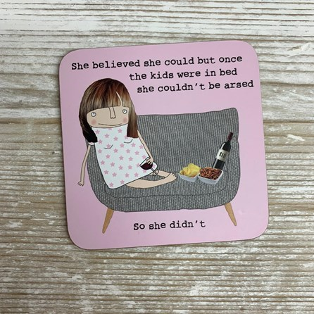 'She Believed She Could...' Drinks Coaster