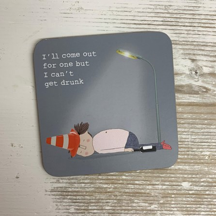 'I'll Come Out For One...' Drinks Coaster
