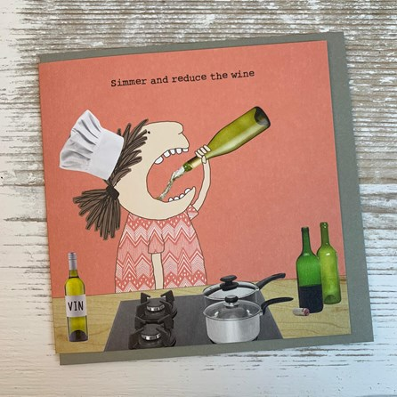 'Simmer And Reduce The Wine' Greetings Card