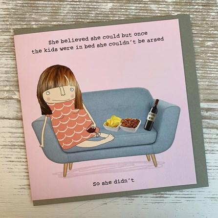 'She Believed She Could...' Greetings Card