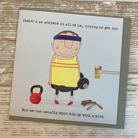 'There's An Athlete In All Of Us...' Greetings Card
