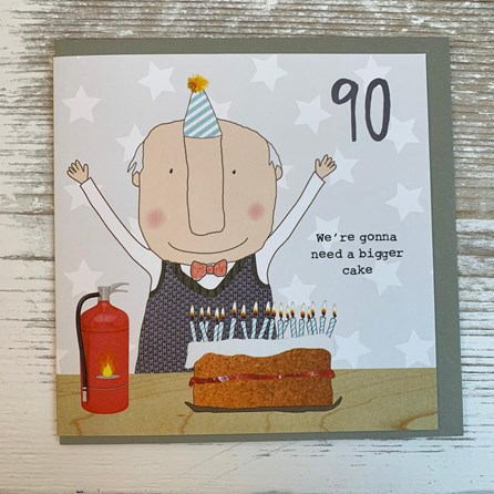 '90 We're Gonna Need A Bigger Cake' Greetings Card