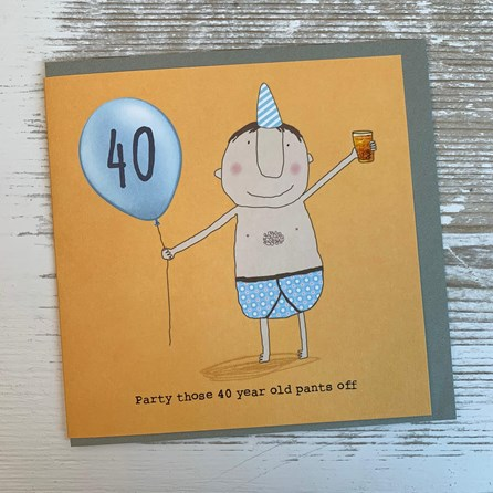 'Party Those 40 Year Old Pants Off' Greetings Card